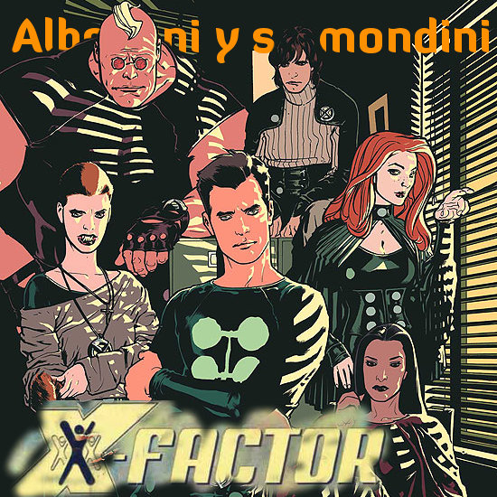 Albertini y su mondini #0001 - X-Factor Rules
